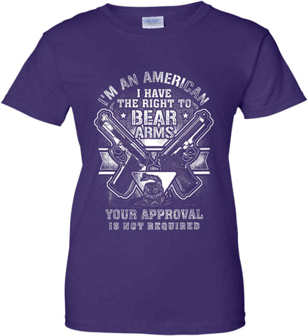 I'm An American. I Have The Right To Bear Arms. White Print. Women's: Gildan Ladies' 100% Cotton T-Shirt.