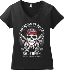 American By Birth. Southern By the Grace of God. Love of Country Love of South. Women's: Anvil Ladies' V-Neck T-Shirt.