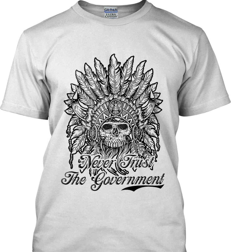 Skeleton Indian. Never Trust the Government. Gildan Tall Ultra Cotton T-Shirt.-1