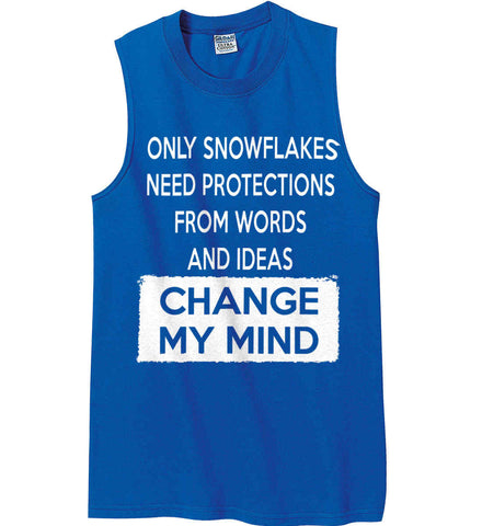 Only Snowflakes Need Protections From Words and Ideas - Change My Mind. Gildan Men's Ultra Cotton Sleeveless T-Shirt.