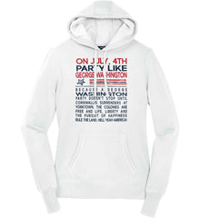 On July, 4th Party Like George Washington. Women's: Sport-Tek Ladies Pullover Hooded Sweatshirt.