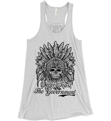 Skeleton Indian. Never Trust the Government. Women's: Bella + Canvas Flowy Racerback Tank.