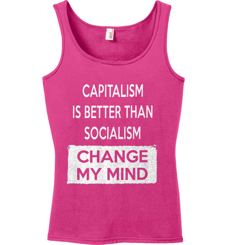 Capitalism Is Better Than Socialism - Change My Mind. Women's: Anvil Ladies' 100% Ringspun Cotton Tank Top.