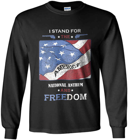 I Stand for the National Anthem and Freedom. Gildan Ultra Cotton Long Sleeve Shirt.