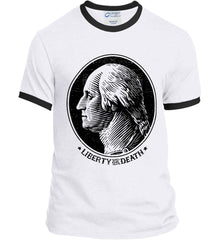 George Washington Liberty or Death. Black Print Port and Company Ringer Tee.