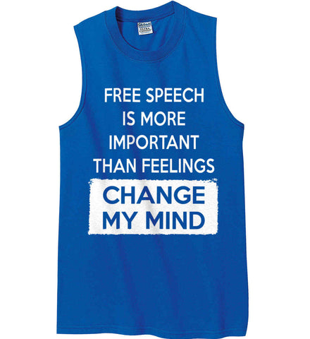 Free Speech Is More Important Than Feelings - Change My Mind Gildan Men's Ultra Cotton Sleeveless T-Shirt.