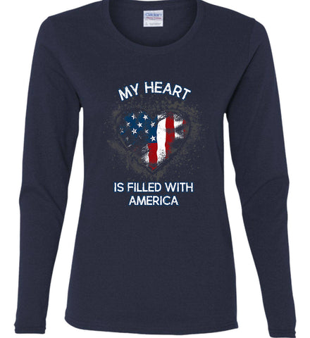 My Heart Is Filled With America. Women's: Gildan Ladies Cotton Long Sleeve Shirt.