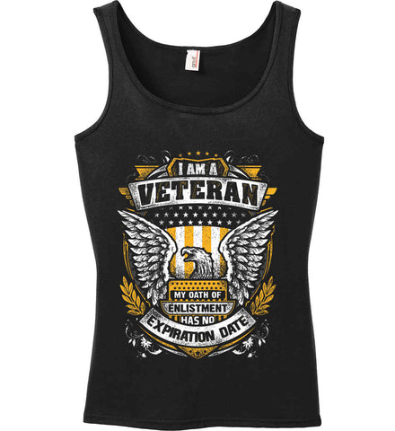 I Am A Veteran. My Oath Of Enlistment Has No Expiration Date. Women's: Anvil Ladies' 100% Ringspun Cotton Tank Top.