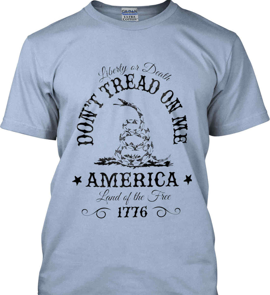 Don't Tread on Me. Liberty or Death. Land of the Free. Black Print. Gildan Ultra Cotton T-Shirt.-10