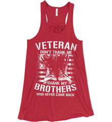 Veteran - Thank My Brothers Who Never Came Back. White Print. Women's: Bella + Canvas Flowy Racerback Tank.