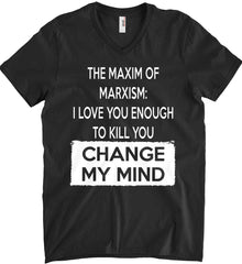 The Maxim of Marxism: I Love You Enough To Kill You - Change My Mind. Anvil Men's Printed V-Neck T-Shirt.