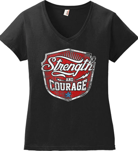 Strength and Courage. Inspiring Shirt. Women's: Anvil Ladies' V-Neck T-Shirt.