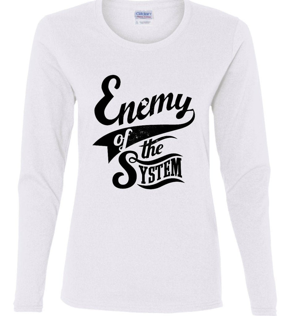 Enemy of The System. Women's: Gildan Ladies Cotton Long Sleeve Shirt.-1