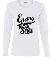 Enemy of The System. Women's: Gildan Ladies Cotton Long Sleeve Shirt.