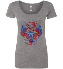 Born Free 1776. Liberty or Death. Women's: Next Level Ladies' Triblend Scoop.