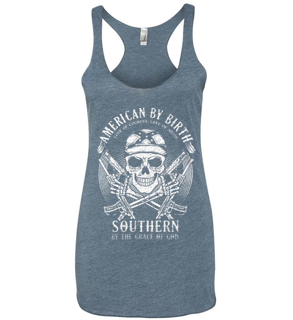 American By Birth. Southern By the Grace of God. Love of Country Love of South. White Print. Women's: Next Level Ladies Ideal Racerback Tank.-10