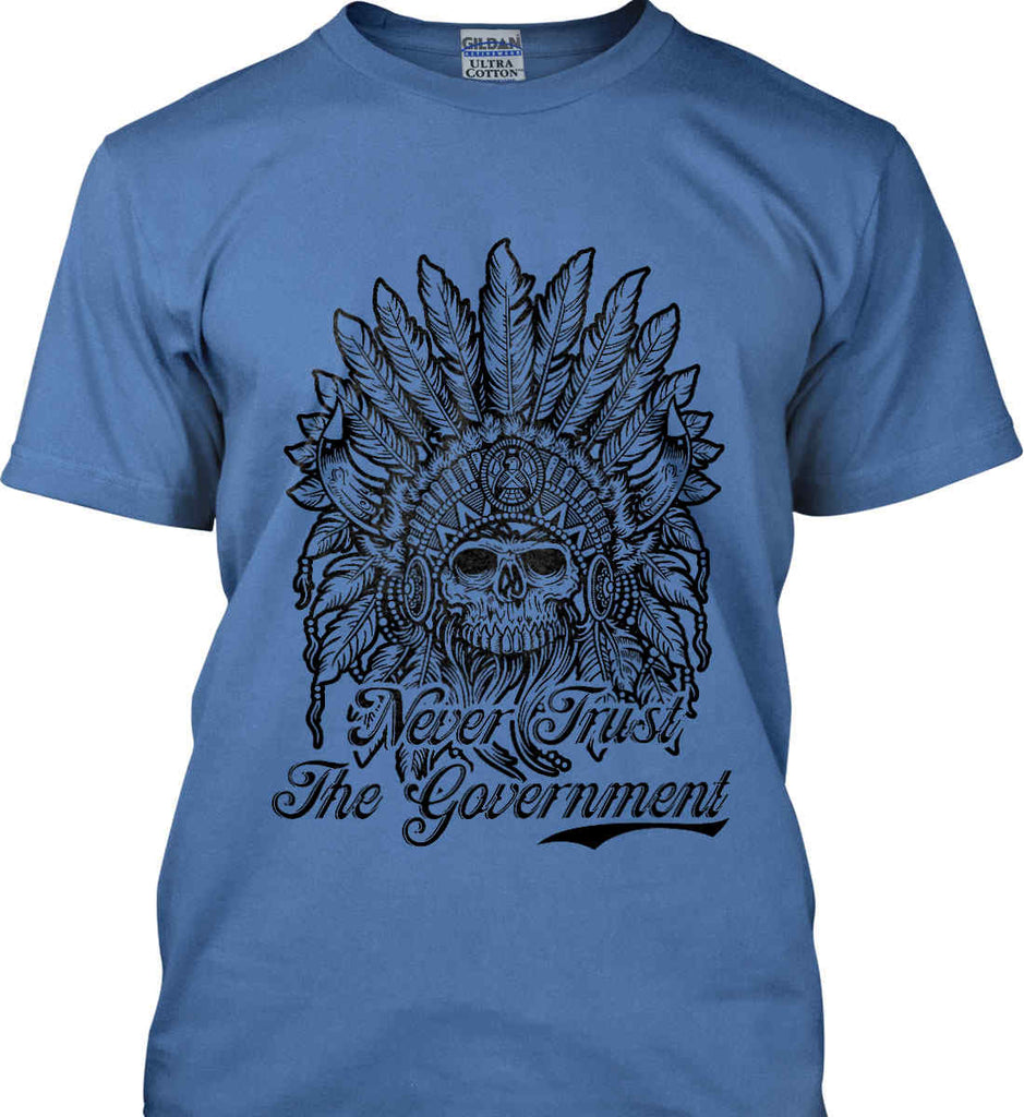 Skeleton Indian. Never Trust the Government. Gildan Ultra Cotton T-Shirt.-10