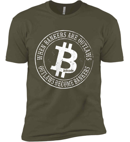 Bitcoin: When bankers are outlaws, outlaws become bankers. Next Level Premium Short Sleeve T-Shirt.