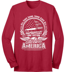 All Gave Some, Some Gave All. God Bless America. White Print. Port & Co. Long Sleeve Shirt. Made in the USA..