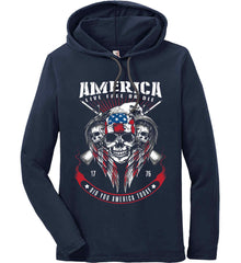 Did you America Today. 1776. Live Free or Die. Skull. Anvil Long Sleeve T-Shirt Hoodie.