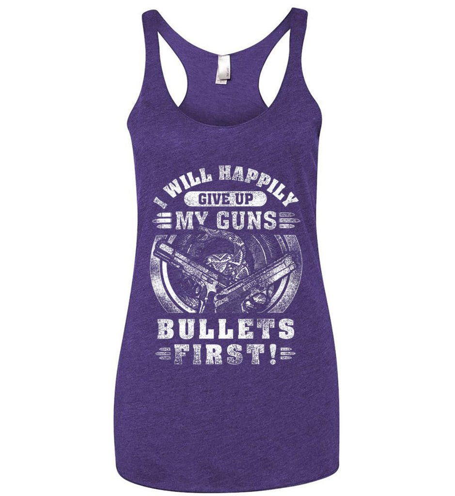 I Will Happily Give Up My Guns. Bullets First. Don't Tread On Me. White Print. Women's: Next Level Ladies Ideal Racerback Tank.-6