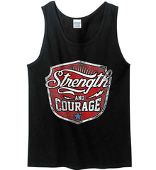 Strength and Courage. Inspiring Shirt. Gildan 100% Cotton Tank Top.