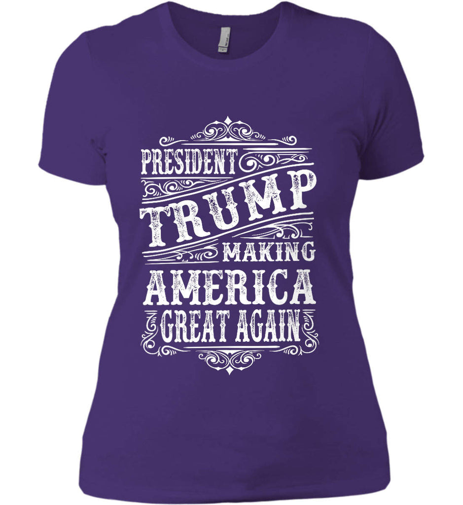 President Trump. Making America Great Again. Women's: Next Level Ladies' Boyfriend (Girly) T-Shirt.-11