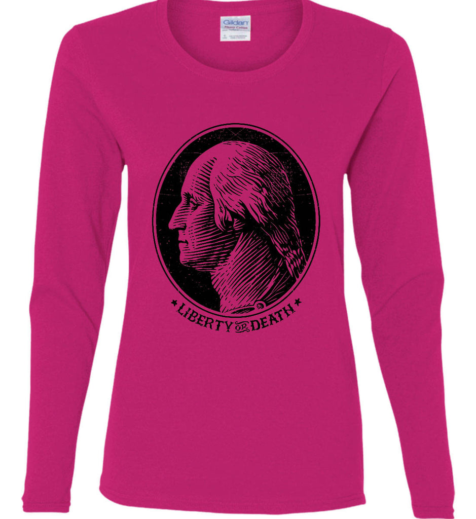 George Washington Liberty or Death. Black Print Women's: Gildan Ladies Cotton Long Sleeve Shirt.-6