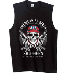 American By Birth. Southern By the Grace of God. Love of Country Love of South. Gildan Men's Ultra Cotton Sleeveless T-Shirt.