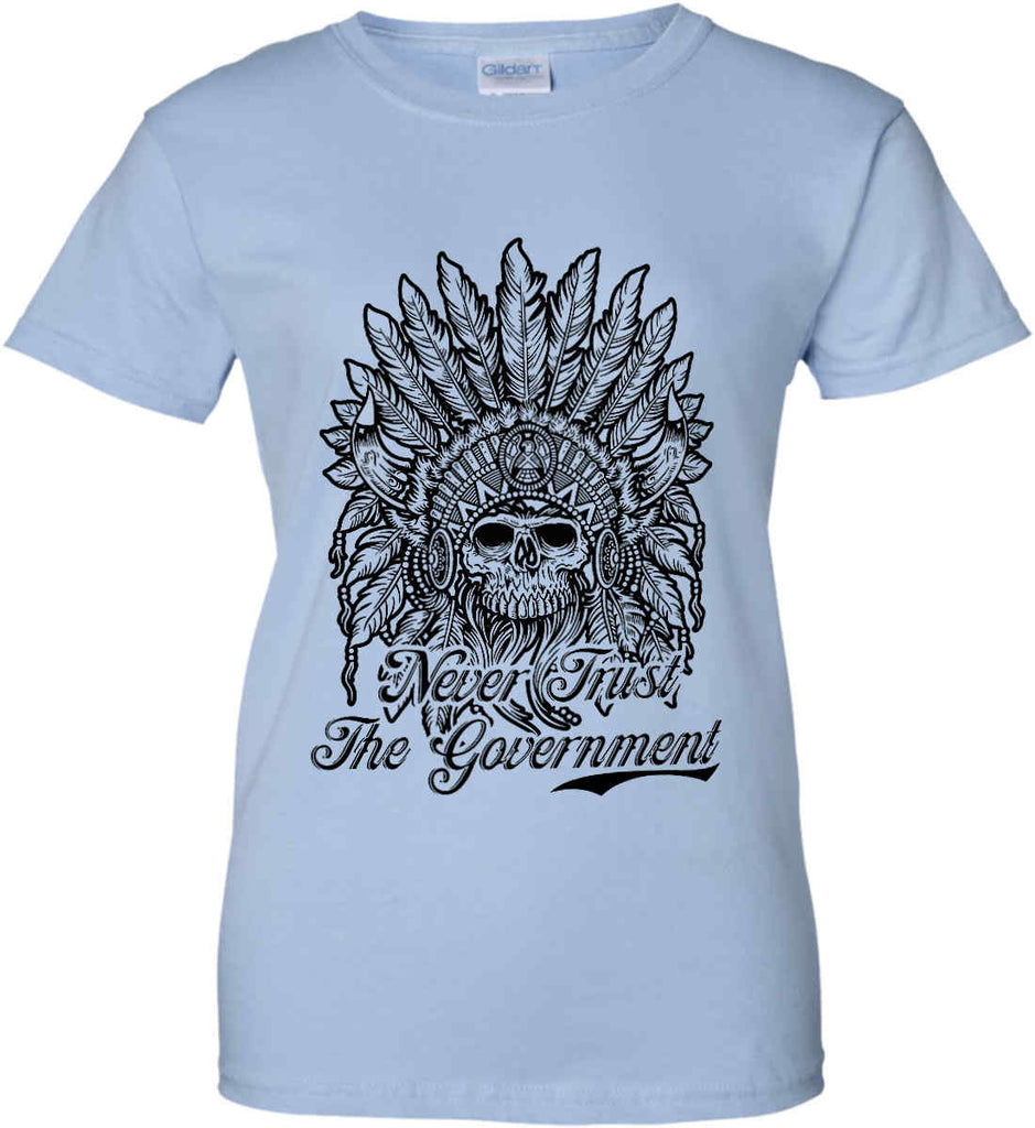 Skeleton Indian. Never Trust the Government. Women's: Gildan Ladies' 100% Cotton T-Shirt.-8
