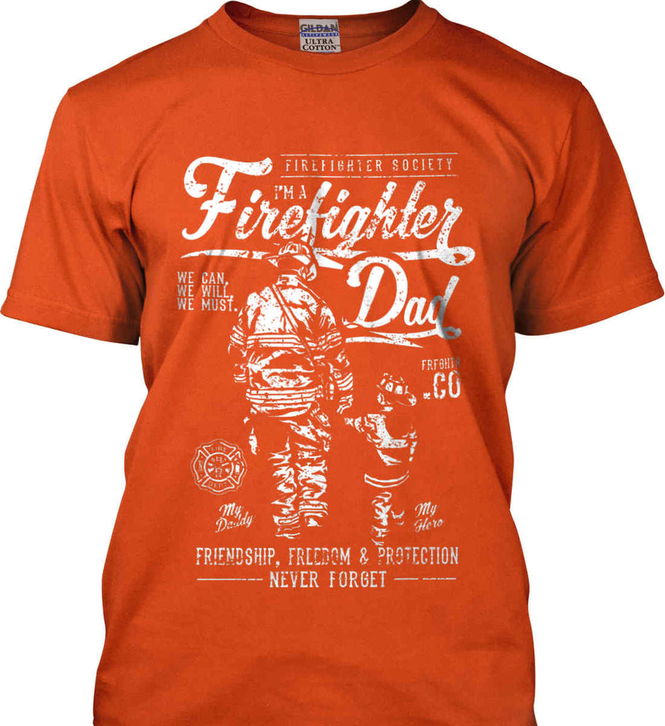 Firefighter Dad. Friendship, Freedom & Protection. White Print. Gildan Ultra Cotton T-Shirt.-5