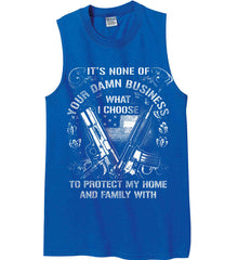It's None Of Your Business What I Choose To Protect My Home With. White Print. Gildan Men's Ultra Cotton Sleeveless T-Shirt.
