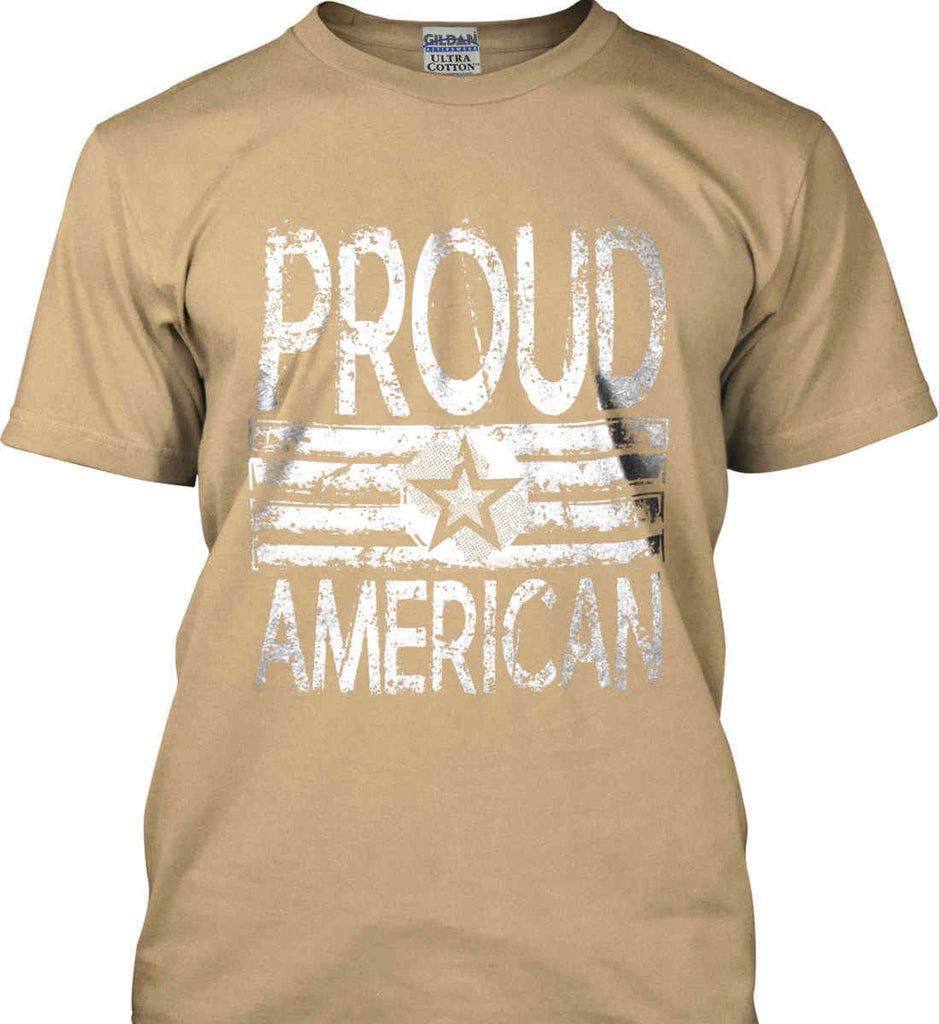 Proud American. Loud and Proud. White Print. Gildan Ultra Cotton T-Shirt.-8