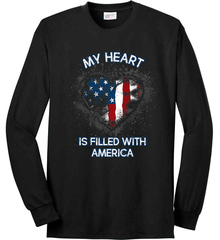 My Heart Is Filled With America. Port & Co. Long Sleeve Shirt. Made in the USA..