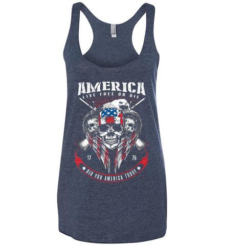 Did you America Today. 1776. Live Free or Die. Skull. Women's: Next Level Ladies Ideal Racerback Tank.