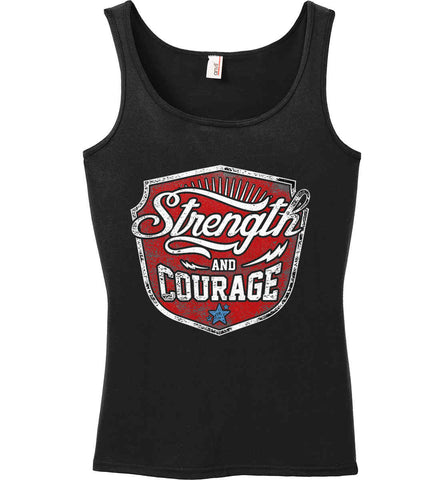 Strength and Courage. Inspiring Shirt. Women's: Anvil Ladies' 100% Ringspun Cotton Tank Top.