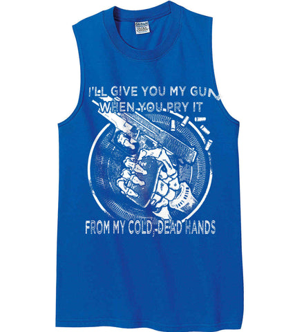 I'll Give you My Gun, When You Pry It From My Cold Dead Hands. White Print. Gildan Men's Ultra Cotton Sleeveless T-Shirt.