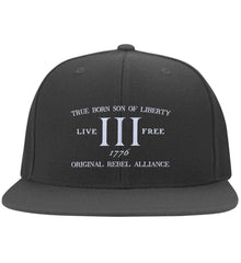 True Born Son of Liberty. Original Rebel Alliance. Hat. Yupoong Flat Bill Twill Flexfit Cap. (Embroidered)