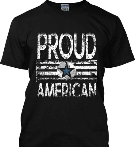 Proud American. Loud and Proud. Gildan Ultra Cotton T-Shirt.