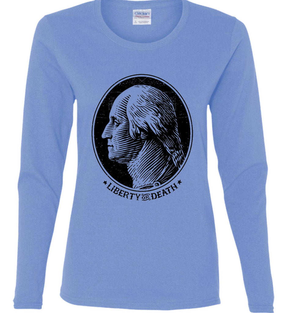 George Washington Liberty or Death. Black Print Women's: Gildan Ladies Cotton Long Sleeve Shirt.-2