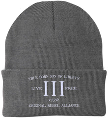 True Born Son of Liberty. Original Rebel Alliance. Hat. Port Authority Knit Cap. (Embroidered)