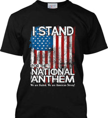 I Stand for the National Anthem. We are United. Port & Co. Made in the USA T-Shirt.