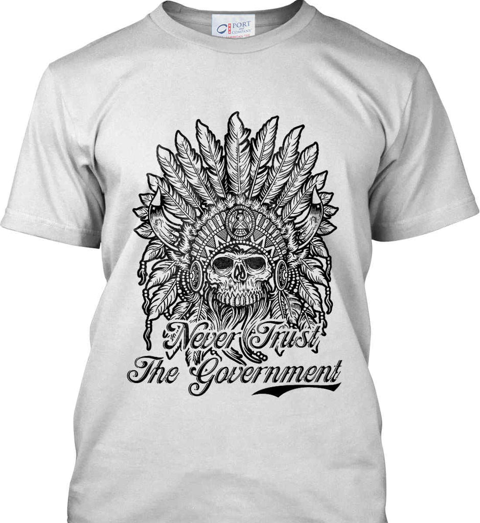Skeleton Indian. Never Trust the Government. Port & Co. Made in the USA T-Shirt.-1