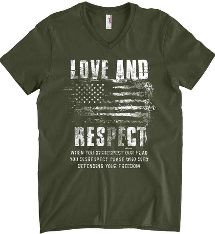 Love and Respect. When You Disrespect Our Flag. You Disrespect Those Who Died Defending Your Freedom. White Print. Anvil Men's Printed V-Neck T-Shirt.