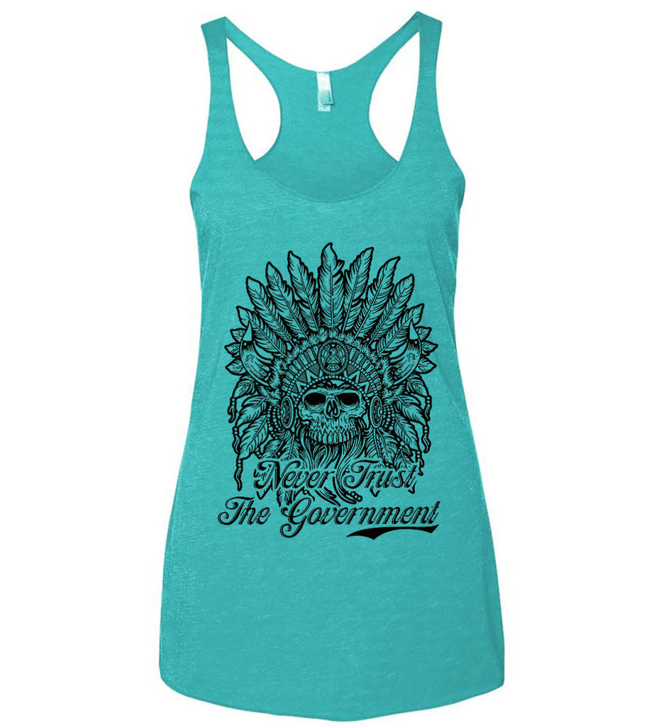 Skeleton Indian. Never Trust the Government. Women's: Next Level Ladies Ideal Racerback Tank.-6