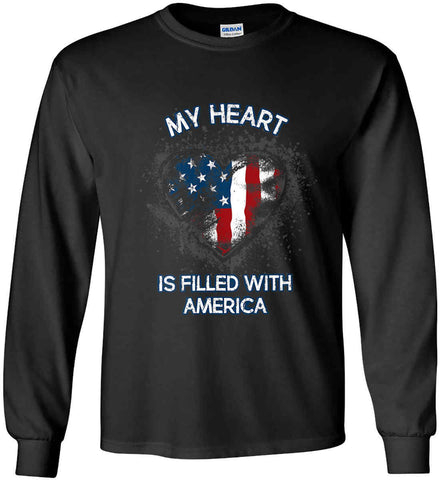 My Heart Is Filled With America. Gildan Ultra Cotton Long Sleeve Shirt.