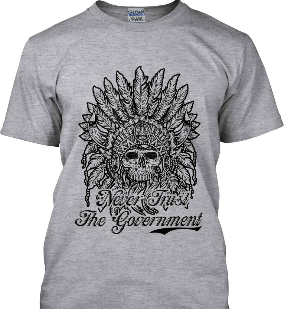 Skeleton Indian. Never Trust the Government. Gildan Ultra Cotton T-Shirt.-5
