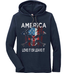 America. Love It or Leave It. Anvil Long Sleeve T-Shirt Hoodie.