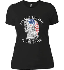 Land of the Free Because of The Brave. Women's: Next Level Ladies' Boyfriend (Girly) T-Shirt.