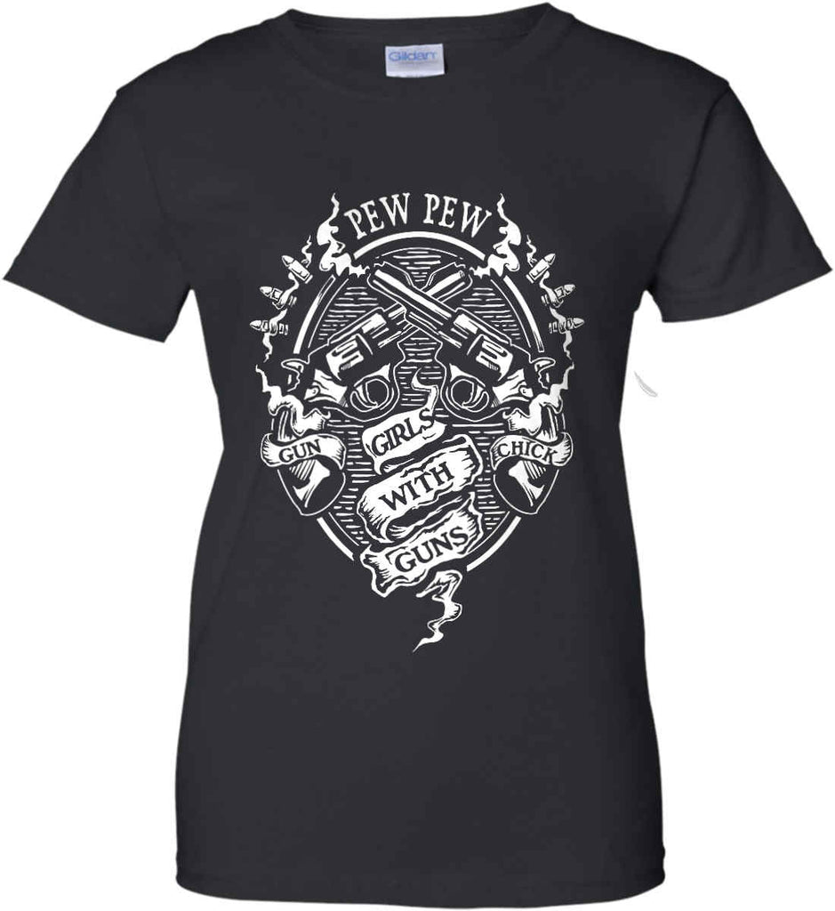 Pew Pew. Girls with Guns. Gun Chick. Women's: Gildan Ladies' 100% Cotton T-Shirt.-14